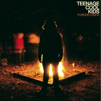 TEENAGE COOL KIDS – Foreign Lands (NAR 024) LP