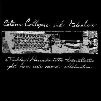 CATENA COLLAPSE / SINALOA – Split (NAR 016) LP