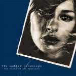 THE SADDEST LANDSCAPE – The Sound Of The Spectacle (NAR 006) LP